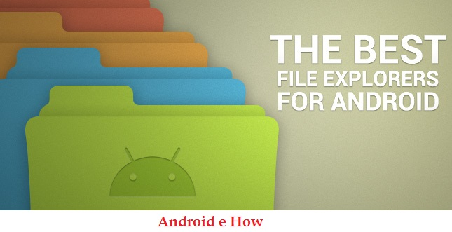 7 Best Free File Explorers & File Manager Apps for Android