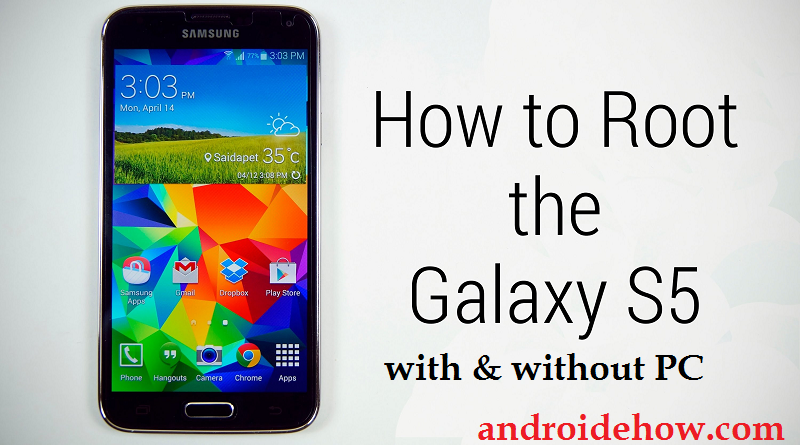 Root Samsung Galaxy S5 with and without PC Step by Step (Easy Guide)