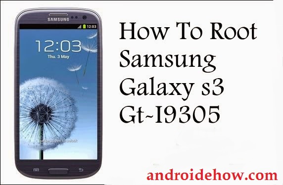 Root Samsung Galaxy S3 4g Gt-I9305 with PC (Easy Guide)