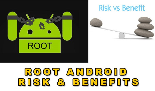 The Android Root – Risks and Benefits!