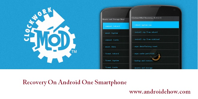 How to Install ClockworkMod (CWM) Recovery On Android One Smartphone