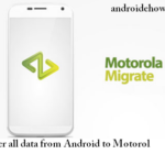 Transfer all data from Android to Motorol