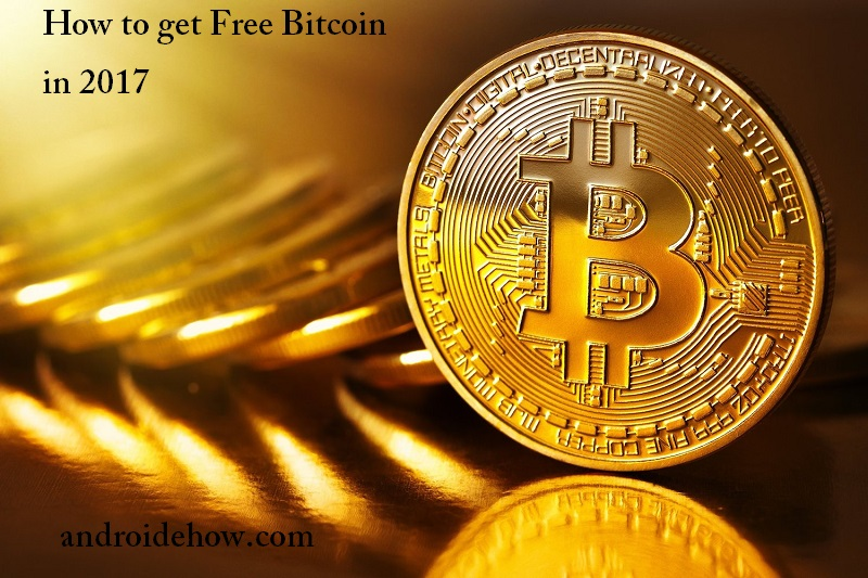 How to get Free Bitcoin in 2017