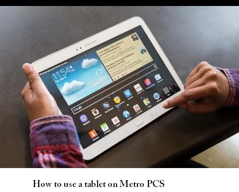 How to use a tablet on Metro PCS