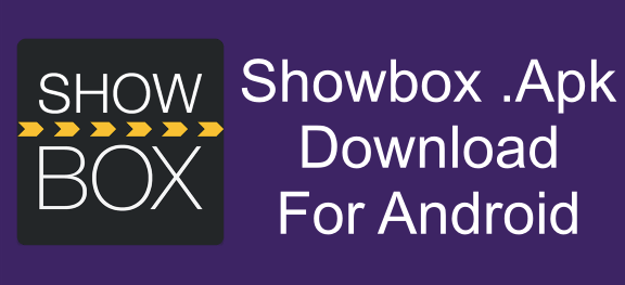 Showbox Apk – All You Need to Know About This Movie App!