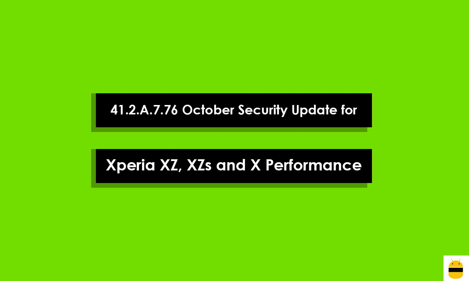 Download 41.2.A.7.76 October Security Update for Xperia XZ, XZs and X Performance