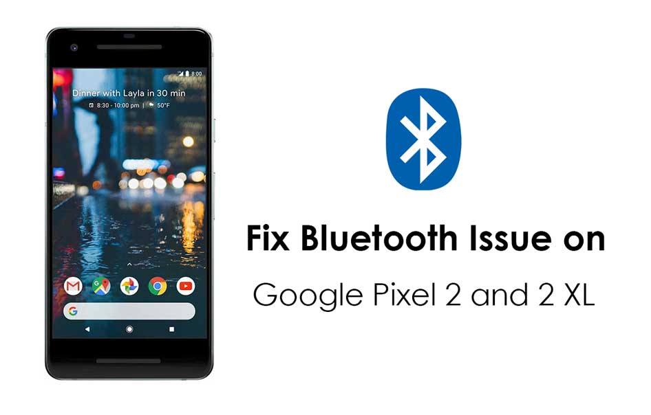 How to Fix Bluetooth Issue on Google Pixel 2 and 2 XL