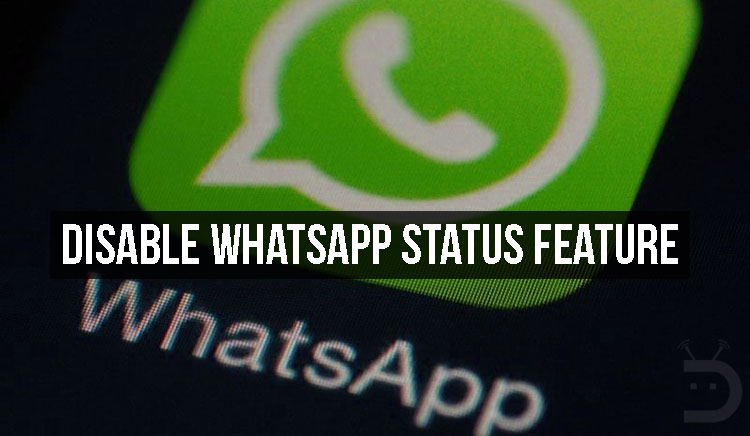 How To Turn Off Or Disable WhatsApp Status Feature