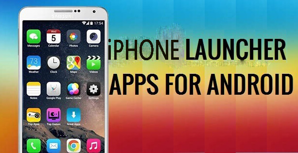 Top 5 Best iPhone Launchers For Android Download 2017