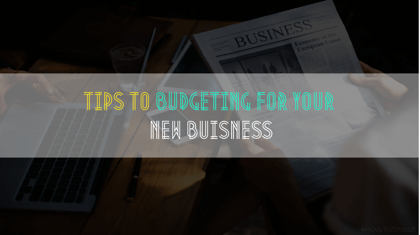 5 Tips to budgeting for your new business